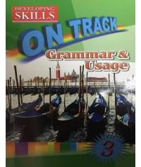Developing Skills : ON TRACK Grammar & Usage 3